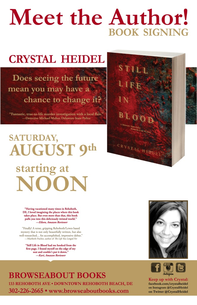 Crystal Heidel will be signing copies of Still Life in Blood at Browseabout Books in Rehoboth Beach, Delaware, on Saturday, August 9, from noon to 3pm!